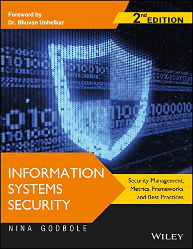 Information Systems Security: Security Management, Metrics, Frameworks and Best Practices